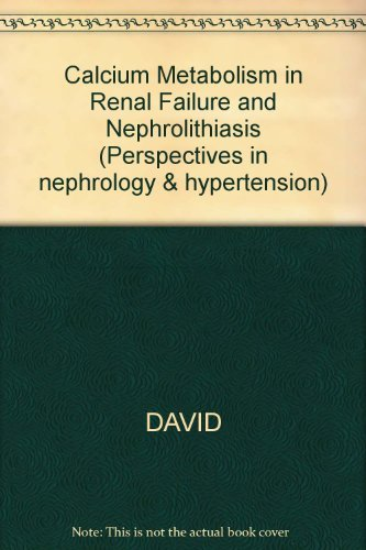 Calcium Metabolism in Renal Failure and Nephrolithiasis