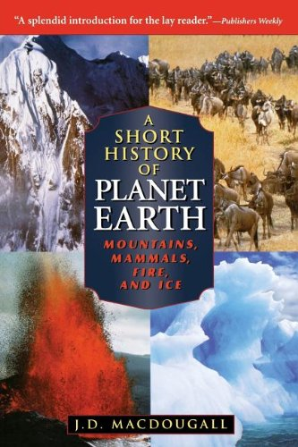 9780471197034: A Short History of Planet Earth: Mountains, Mammals, Fire, and Ice (Wiley Popular Scienc)
