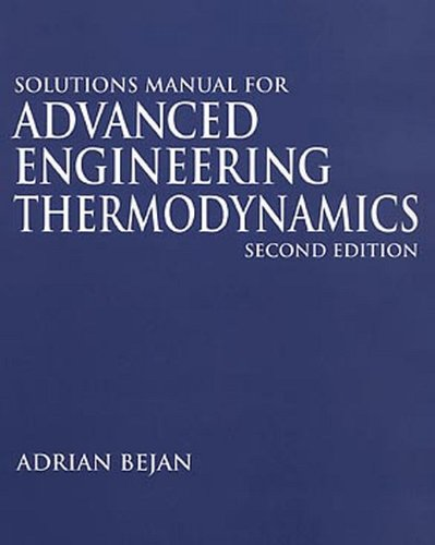 9780471197614: Solutions Manual for Advanced Engineering Thermodynamics, 2e