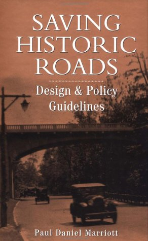 9780471197621: Saving Historic Roads: Design and Policy Guidelines (Preservation Press Series)