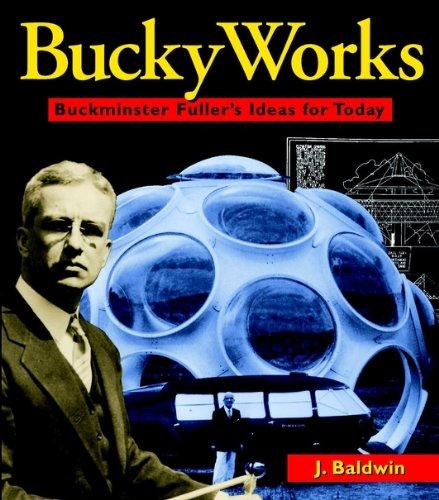 9780471198123: BuckyWorks: Buckminster Fuller's Ideas for Today