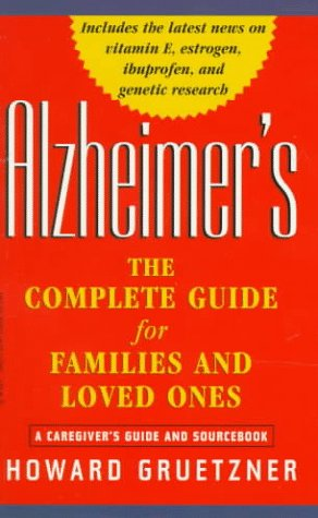 9780471198253: Alzheimer's: The Complete Guide for Families and Loved Ones