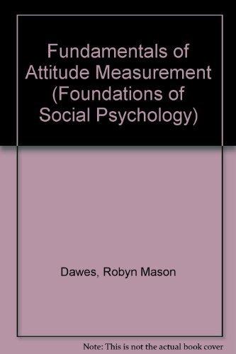 Fundamentals of Attitude Measurement (Foundations of Social: Dawes, Robyn Mason