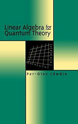Linear Algebra for Quantum Theory (Hardback): Per-Olov Lowden