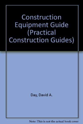 9780471199854: Construction Equipment Guide (Practical Construction Guides)