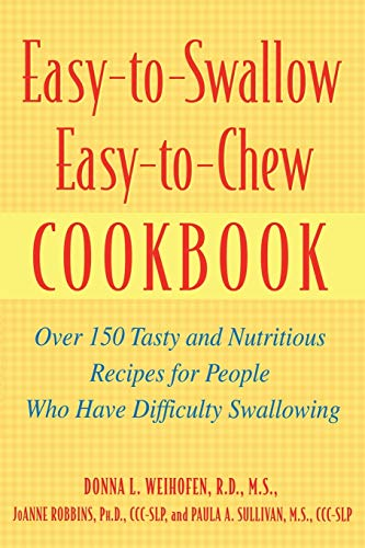 9780471200741: Easy-to-Swallow, Easy-to-Chew Cookbook: Over 150 Tasty and Nutritious Recipes for People Who Have Difficulty Swallowing