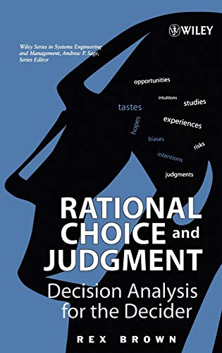 9780471202370: Rational Choice and Judgment: Decision Analysis for the Decider