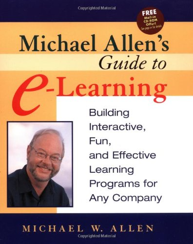 9780471203025: Michael Allen's Guide to E-Learning: Building Interactive, Fun, and Effective Learning Programs for Any Company