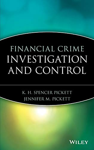 Financial Crime Investigation and Control.: Pickett, K. H. Spencer