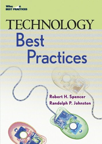 Technology Best Practices (Wiley Best Practices): Robert H. Spencer,