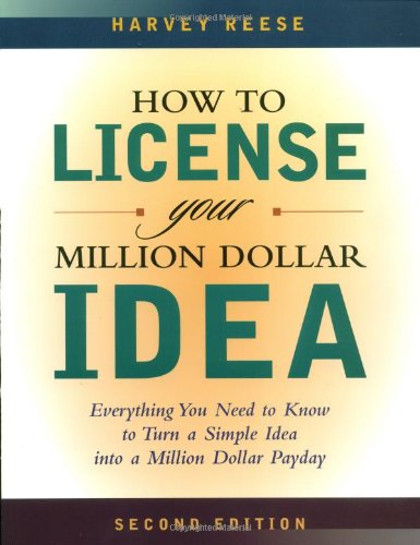 9780471204015: How to License Your Million Dollar Idea: Everything You Need To Know To Turn a Simple Idea into a Million Dollar Payday