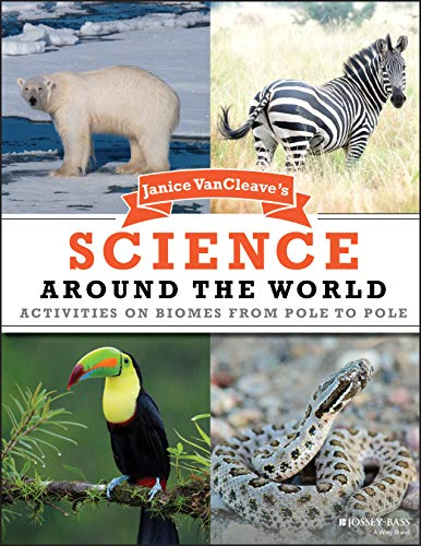 Janice VanCleave's Science Around the World: Activities on Biomes from Pole to Pole (Paperback...
