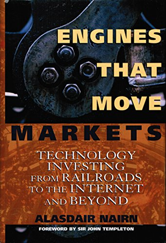 9780471205951: Engines That Move Markets: Technology Investing from Railroads to the Internet and Beyond