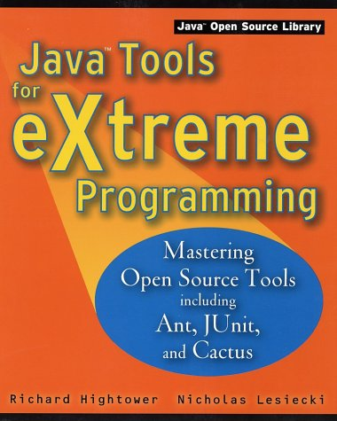 9780471207085: Java Tools for Extreme Programming: Mastering Open Source Tools, Including Ant, JUnit, and Cactus (Java Open Source Library)