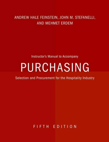Purchasing - Selection & Procurement for the Hospitality Industry Instructors Manual: A.H. ...