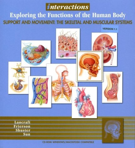 9780471208013: Interactions: Exploring the Functions of the Human Body , Support and Movement: The Skeletal and Muscular Systems