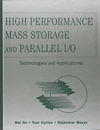 9780471208099: High Performance Mass Storage and Parallel I/O: Technologies and Applications (Electrical & Electronics Engr)