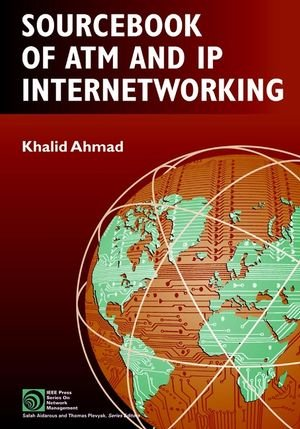 9780471208150: Sourcebook of ATM and IP Internetworking (IEEE Press Series on Networks and Services Management)
