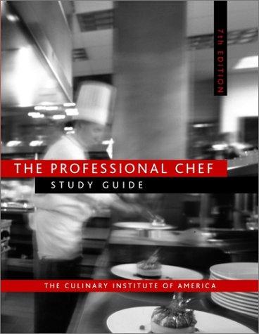 The Professional Chef, 7e Study Guide: The Culinary Institute