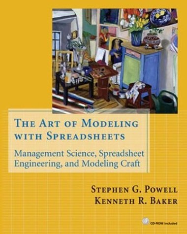 The Art of Modeling with Spreadsheets: Management: Stephen G. Powell,