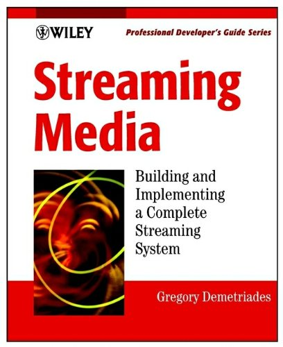 9780471209508: Streaming Media: Building and Implementing a Complete Streaming System