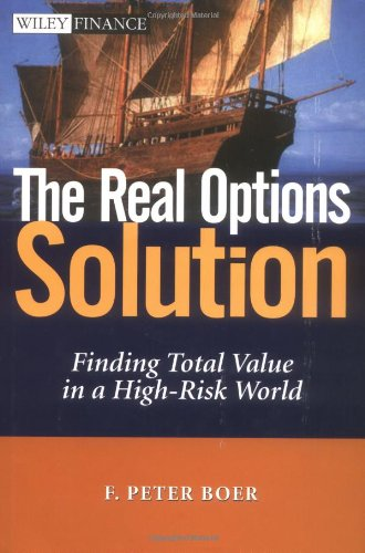 9780471209980: The Real Options Solution: Finding Total Value in a High-Risk World