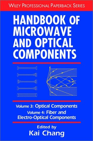 9780471210092: Handbook of Microwave and Optical Components, Volume 3: Optical Components and Volume 4: Fiber and Electro-Optical Components