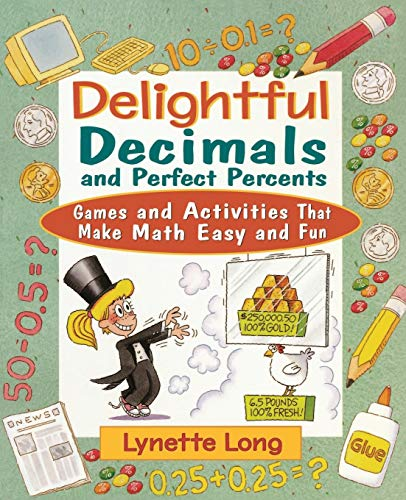 9780471210580: Delightful Decimals and Perfect Percents: Games and Activities That Make Math Easy and Fun