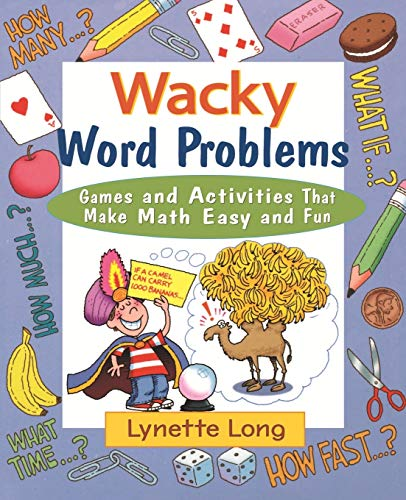 Wacky Word Problems: Games and Activities That Make Math Easy and Fun