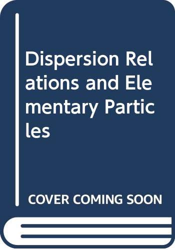 9780471211860: Dispersion Relations and Elementary Particles