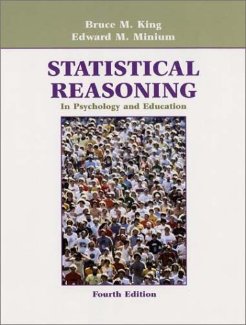 Statistical Reasoning in Psychology and Education: Edward W. Minium,