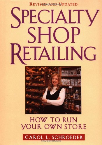 9780471212645: Specialty Shop Retailing: How to Run Your Own Store (Revision) (National Retail Federation Series)