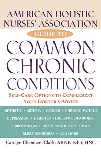 9780471212966: American Holistic Nurses' Association Guide to Common Chronic Conditions: Self-Care Options to Complement Your Doctor's Advice