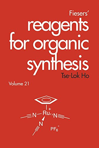 Fiesers' Reagents for Organic Synthesis (Volume 21): Tse-Lok Ho