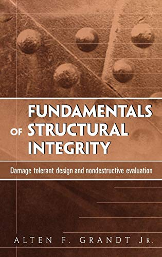 9780471214595: Fundamentals of Structural Integrity: Damage Tolerant Design and Nondestructive Evaluation