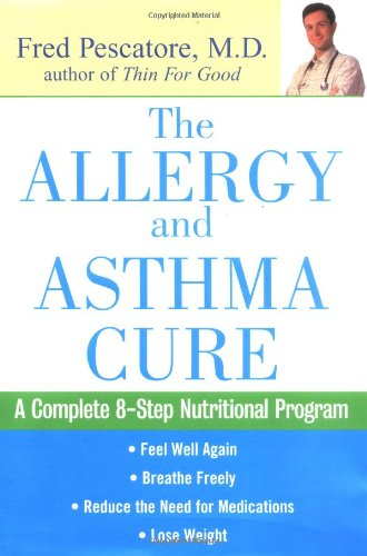 9780471214687: The Allergy and Asthma Cure: A Complete Eight-Step Nutritional Program