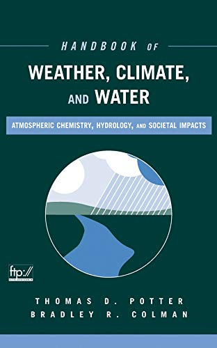 9780471214892: Handbook of Weather, Climate, and Water: Atmospheric Chemistry, Hydrology, and Societal Impacts
