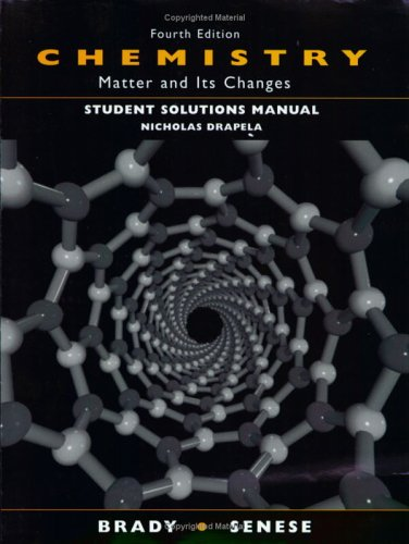 Chemistry, Student Solutions Manual: Matter and Its: James E. Brady,