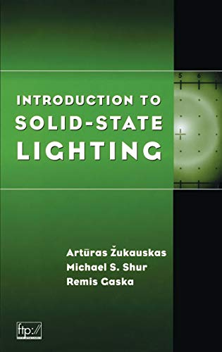 Introduction to Solid-State Lighting: Michael S. Shur;