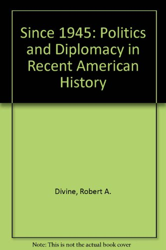 9780471216209: Since 1945: Politics and Diplomacy in Recent American History