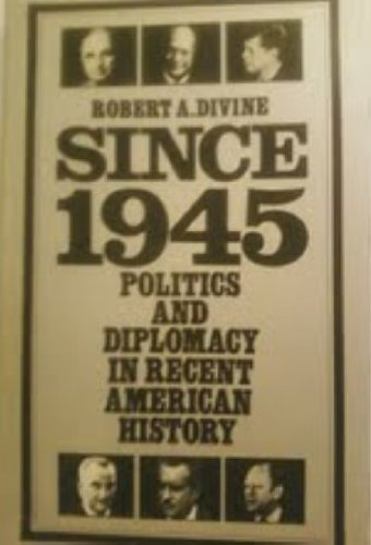9780471216223: Since 1945: Politics and Diplomacy in Recent American History