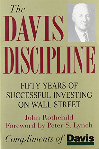 The Davis Discipline: Fifty Years of Successful Investing on Wall Street (Davis Edition): Peter S. ...