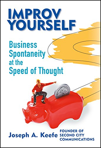 9780471216384: Improv Yourself: Business Spontaneity at the Speed of Thought