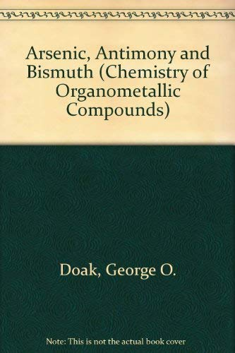 Organometallic Compounds of Arsenic, Antimony and Bismuth (The Chemistry of Organometallic ...