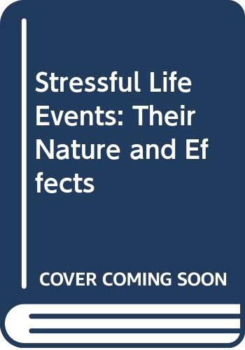 9780471217534: Stressful Life Events: Their Nature and Effects