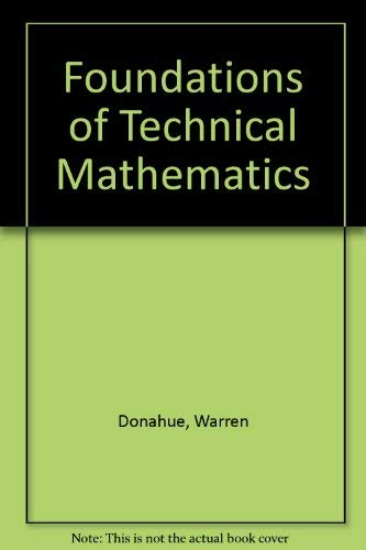Foundations of Technical Mathematics by Warren Donahue: Warren Donahue
