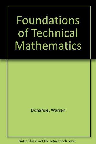 Foundations of Technical Mathematics: Donahue, Warren; Robertson,