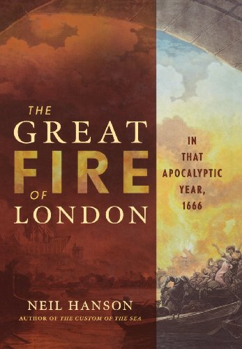 The Great Fire of London In That Apocalyptic Year, 1666: Hanson, Neil