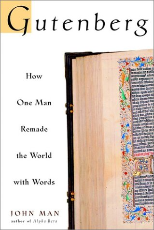 9780471218234: Gutenberg: How One Man Remade the World with Words
