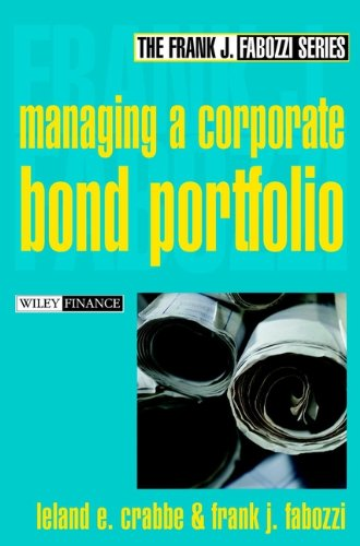Managing a Corporate Bond Portfolio: Crabbe, Leland E.,
